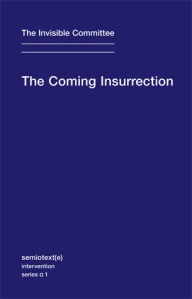"Publication of, ""The Coming Insurrection."""